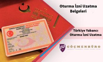 Türkiye Yabancı Oturma İzni Uzatma